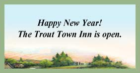 Trout Town Inn Is Open.